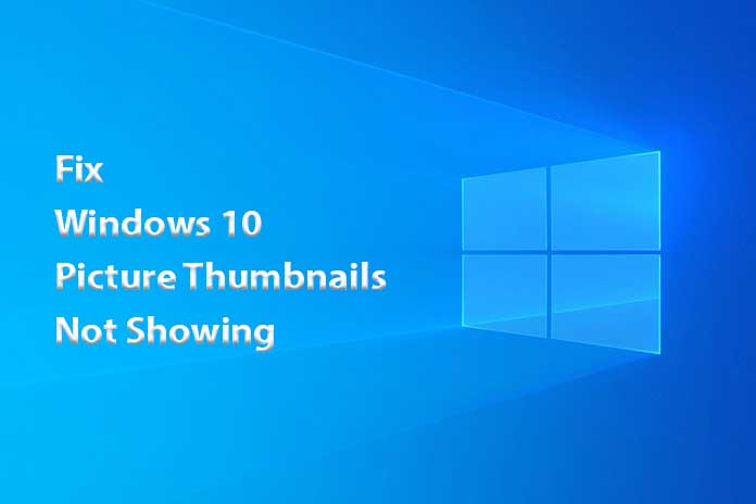 Fix-Windows-10-Picture-Thumbnails-Not-Showing